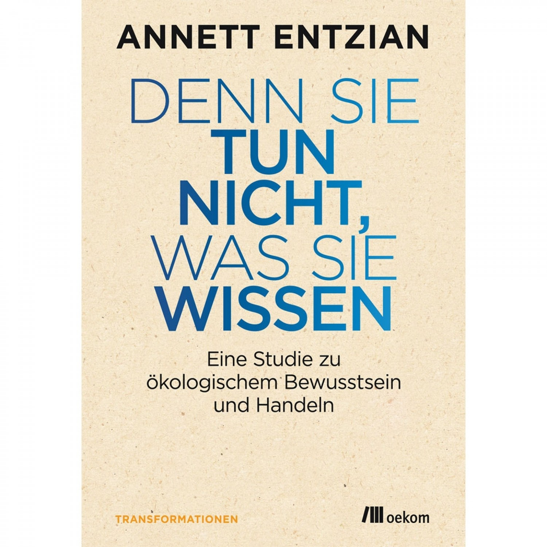 Denn sie tun nicht, was sie wissen - A. Werny | oekom Verlag