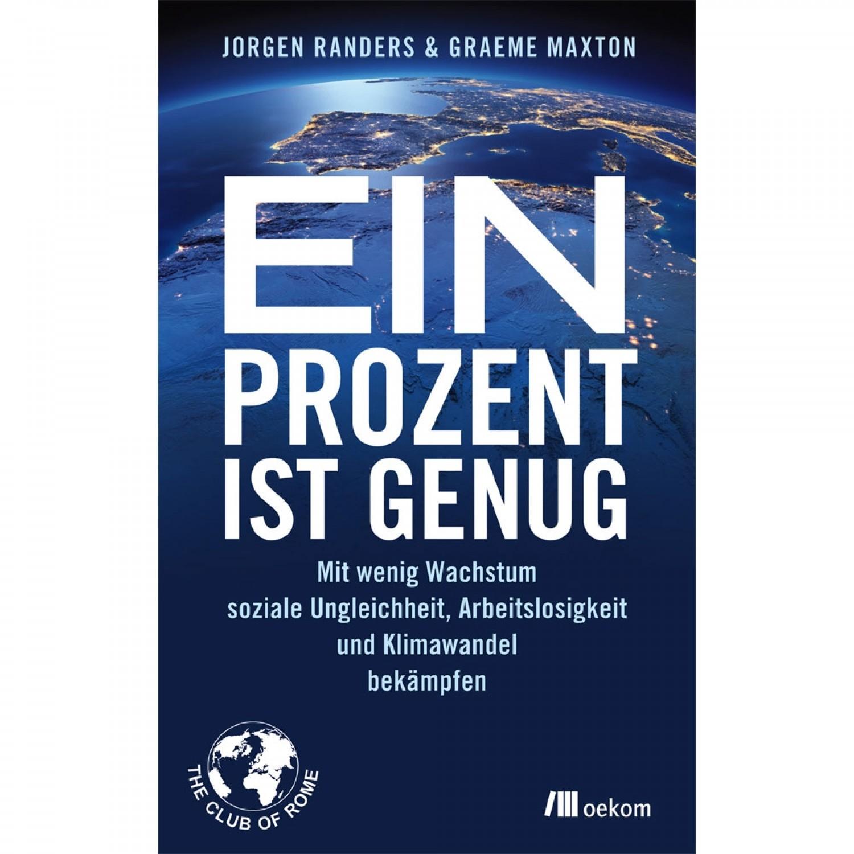 Ein Prozent ist genug - Randers & Maxton | oekom Verlag