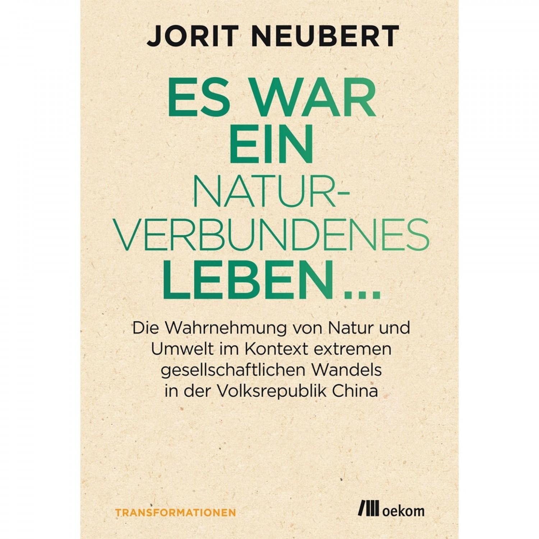 Es war ein naturverbundenes Leben - J. Neubert   oekom Verlag