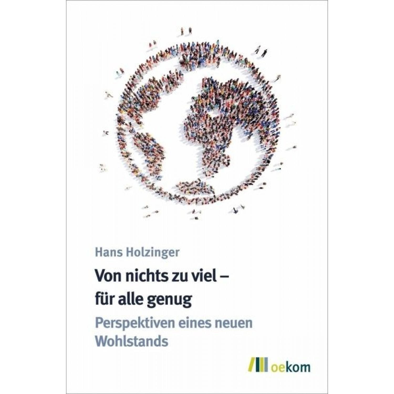 Von nichts zu viel - für alle genug - H. Holzinger | oekom Verlag