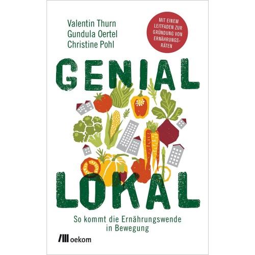 Genial lokal - Ernährungswende | oekom Verlag