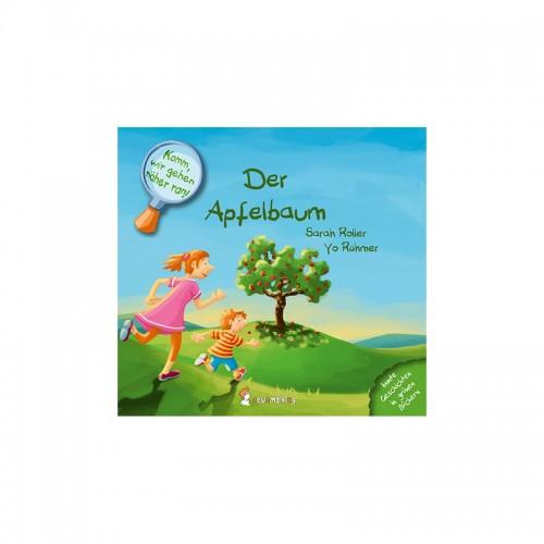 Öko Bilderbuch: Komm' wir gehen näher ran: Der Apfelbaum
