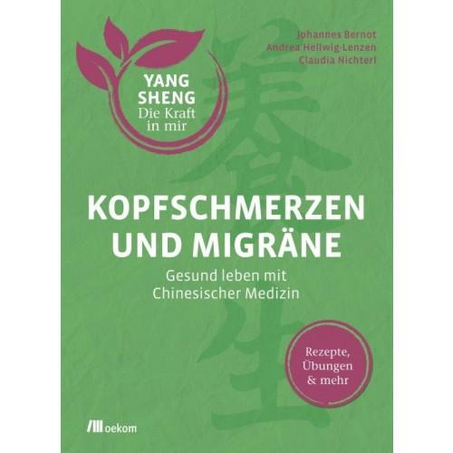 Kopfschmerzen und Migräne - YANG SHENG | oekom Verlag