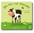 Die Kuh ruft MUUUH! – Baby Bilderbuch | neunmalklug Verlag