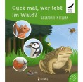 Guck mal, wer lebt im Wald? Naturführer in Bildern | neunmalklug Verlag