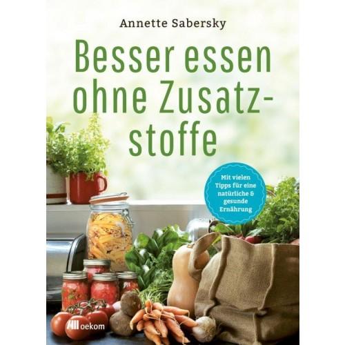 Besser essen ohne Zusatzstoffe - German eco book | oekom publisher