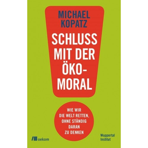 Schluss mit der Oekomoral - German eco book | oekom publisher